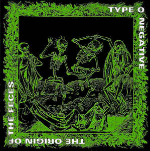 TYP03 -Type O Negative- The Origin Of The Feces