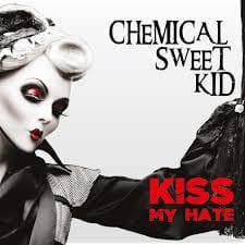 CHE02 -Chemical Sweet Kid - Kiss My Hate