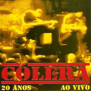 COL07 -Cólera - 20 Anos Ao Vivo