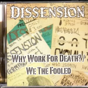 DIS21 -Dissension - Why Work For Death - We The Fooled